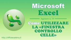 """#Excel - Come controllare il valore di una cella con la """"Finestra controllo celle"""" 2"""