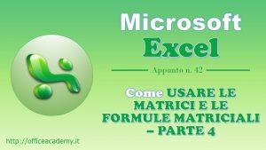 Come usare le matrici e le formule matriciali – Parte 4