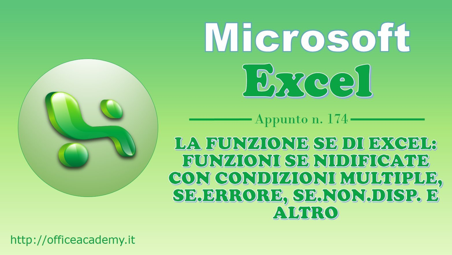 La funzione SE di Excel: funzioni SE nidificate con condizioni multiple, SE.ERRORE, SE.NON.DISP. e altro 2