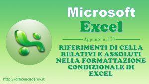 Riferimenti di cella relativi e assoluti nella formattazione condizionale di Excel