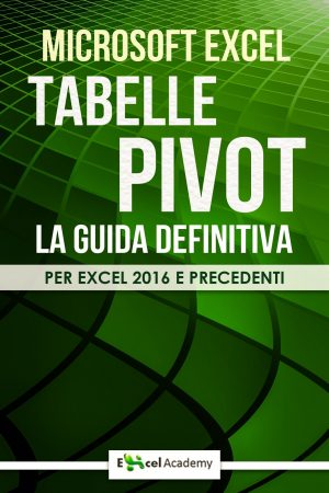 Tabelle pivot - La guida definitiva